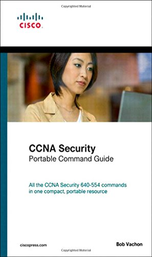 CCNA Security (640-554) Portable Command Guide: Vachon, Bob
