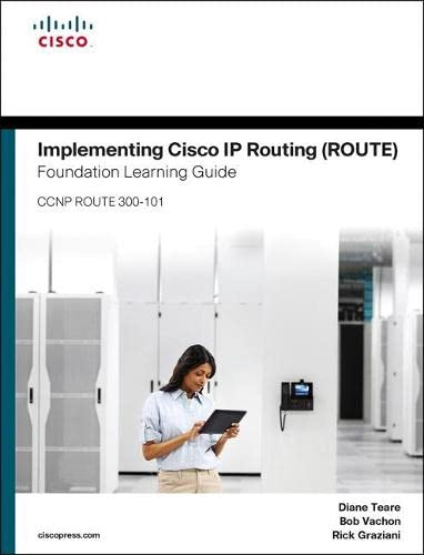 9781587204562: Implementing Cisco IP Routing (ROUTE) Foundation Learning Guide: (CCNP ROUTE 300-101) (Foundation Learning Guides)