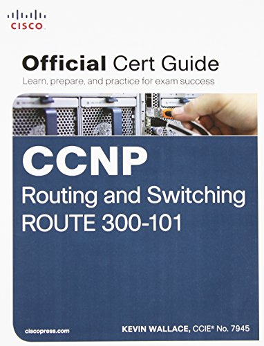 9781587205590: CCNP Routing and Switching ROUTE 300-101 Official Cert Guide