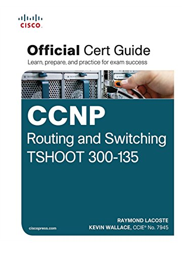 9781587205613: CCNP Routing and Switching TSHOOT 300-135 Official Cert Guide