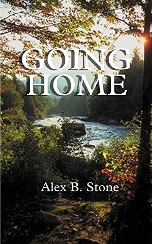 Going Home: A Collection of Stories: Alex B. Stone
