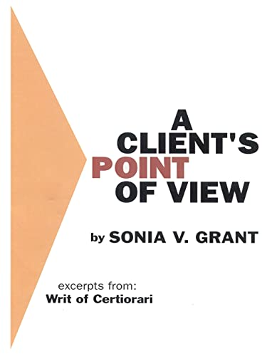 A Clients Point of View Excerpts From Writ of Certiorari: Sonia V. Grant