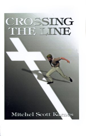 Crossing the Line: Karnes, Mitchell Scott