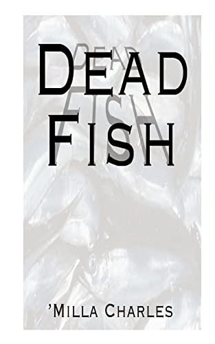 Dead Fish: Milla Charles