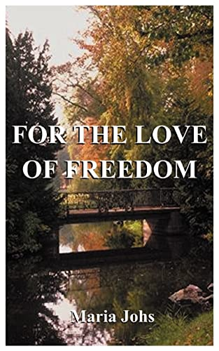 9781587212765: For the Love of Freedom