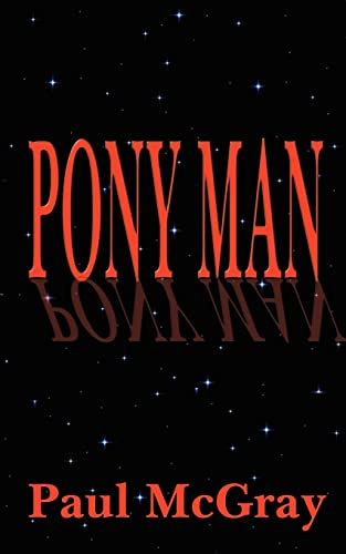 Pony Man: Paul McGray