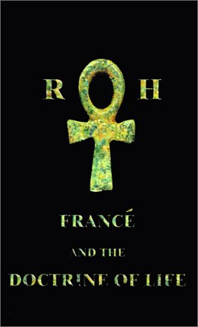 9781587212895: Raoul H. France and the Doctrine of Life