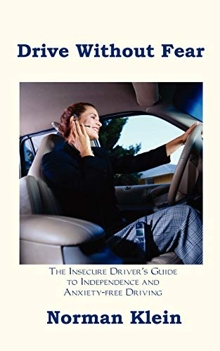 9781587215001: Drive Without Fear: The Insecure Driver's Guide to Independence