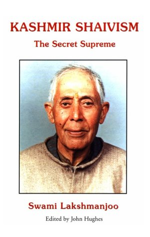 9781587215063: Kashmir Shaivism: The Secret Supreme