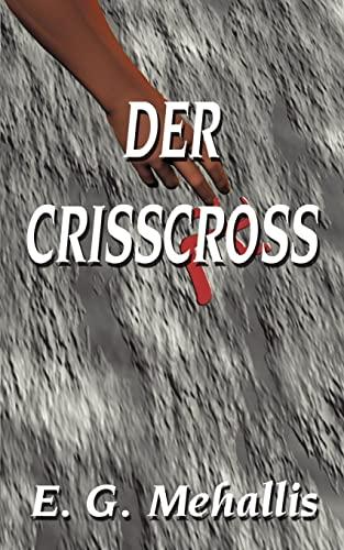 Der Crisscross: Emanuel G. Mehallis