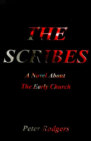 9781587217173: The Scribes: A Novel about the Early Church