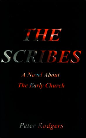 9781587217180: The Scribes: A Novel about the Early Church