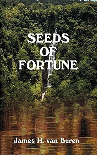 Seeds of Fortune: Van Buren, James H.