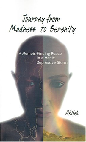 9781587217647: Journey from Madness to Serenity: A Memoir: Finding Peace in a Manic-Depressive Storm