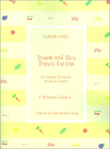 La Cuisine Francaise Simple Et Facile / Simple and Easy French Cuisine: Gaubil, Clarice