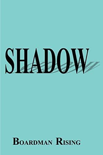 Shadow: Boardman Rising
