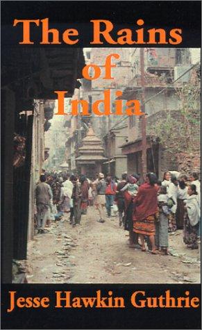 The Rains of India: Guthrie, Jesse Hawkin