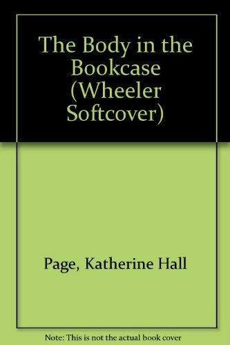 The Body in the Bookcase: Page, Katherine Hall