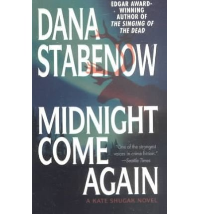 Midnight Come Again (1587240319) by Dana Stabenow