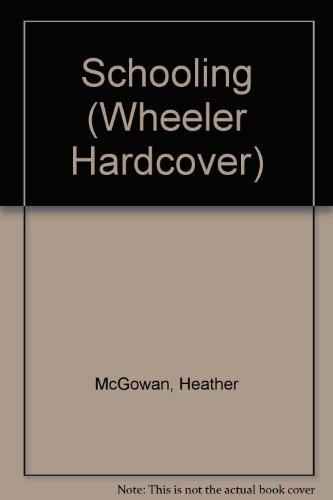 9781587240485: Schooling (Wheeler Hardcover)