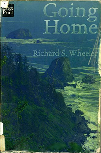 Going Home: Wheeler, Richard S.