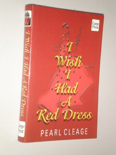 9781587240621: I Wish I Had a Red Dress: A Novel