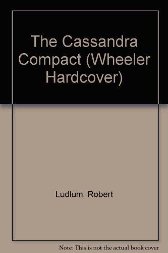 Robert Ludlum's the Cassandra Compact: Ludlum, Robert, Shelby, Philip