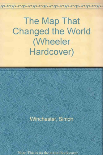 9781587241536: The Map That Changed the World: William Smith and the Birth of Modern Geology (Wheeler Large Print Book Series)