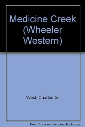 Medicine Creek (9781587241802) by Charles G. West