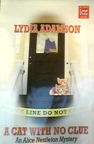 A Cat With No Clue: An Alice Nestleton Mystery: Adamson, Lydia