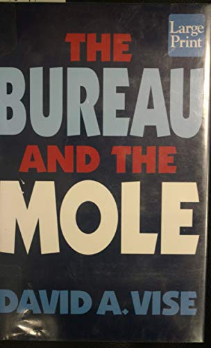 9781587242281: The Bureau and the Mole: The Unmasking of Robert Philip Hanssen, the Most Dangerous Double Agent in FBI History