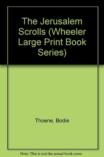 The Jerusalem Scrolls: Thoene, Bodie, Thoene,