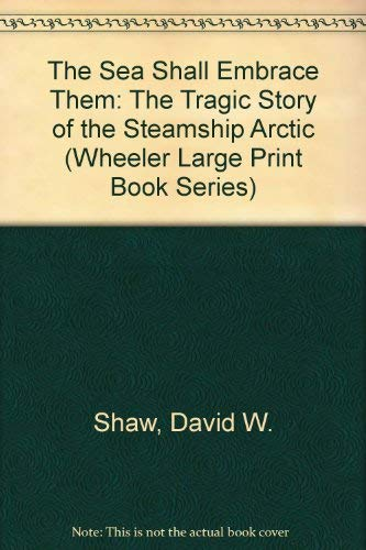 9781587242458: The Sea Shall Embrace Them: The Tragic Story of the Steamship Arctic