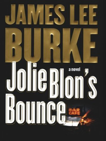 Jolie Blon's Bounce: A Novel (9781587242731) by James Lee Burke