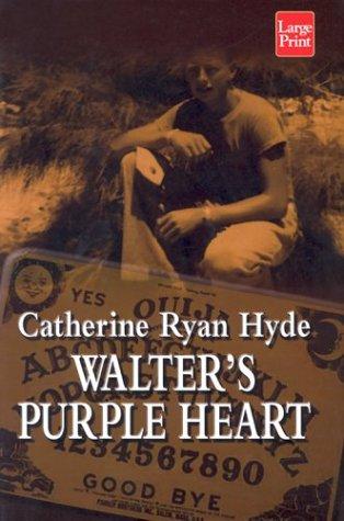 Walter's Purple Heart (1587242788) by Catherine Ryan Hyde