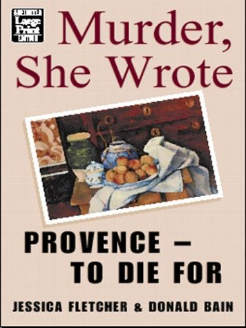 9781587242847: Provence - to Die for (Murder she wrote)