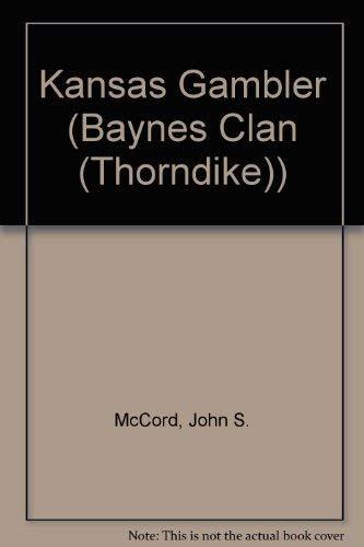 9781587243080: Kansas Gambler (Baynes Clan (Thorndike))