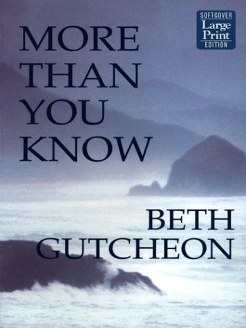 More Than You Know: Beth Gutcheon