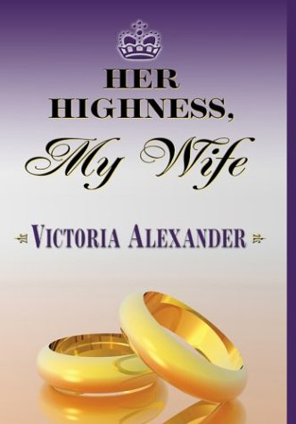 9781587243738: Her Highness, My Wife (Wheeler Romance)