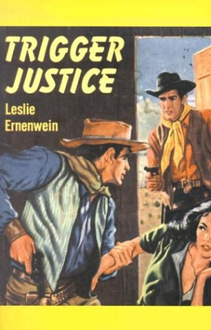 Trigger Justice: Leslie Ernenwein