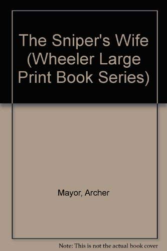 The Sniper's Wife: Archer Mayor