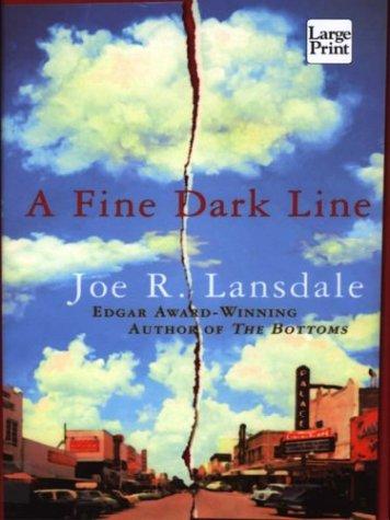 A Fine Dark Line by Joe R Lansdale