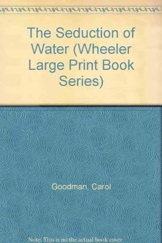The Seduction of Water: Goodman, Carol