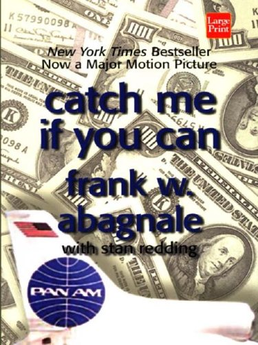 9781587244360: Catch Me If You Can: The Amazing True Story of the Youngest and Most Daring Con Man in the History of Fun and Profit