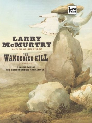 9781587244377: The Wandering Hill (Mcmurtry, Larry (Large Print))
