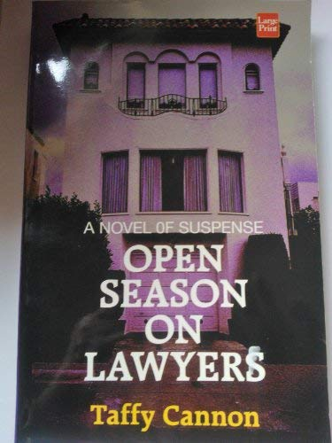 Open Season on Lawyers: Cannon, Taffy