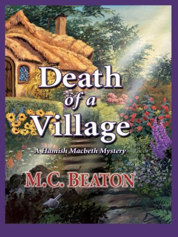 9781587244414: Death of a Village: A Hamish Macbeth Mystery