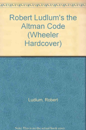 9781587245329: Robert Ludlum's the Altman Code (Wheeler Large Print Book Series)