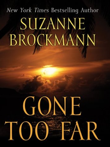 9781587245510: Gone Too Far (Troubleshooters, Book 6)