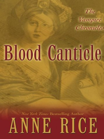9781587245831: Blood Canticle: The Vampire Chronicles